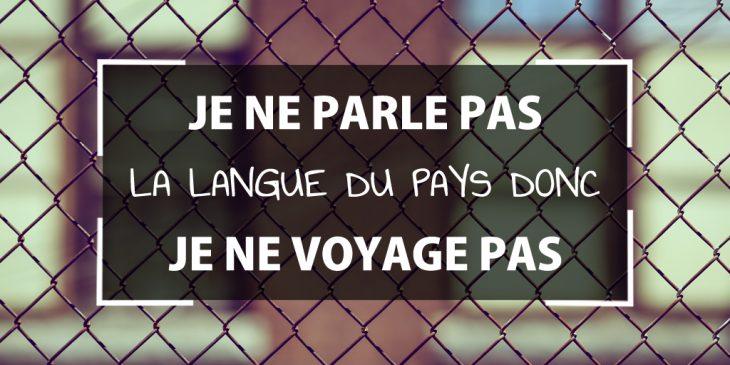 Je Ne Parle Pas La Langue Alors Je Ne Voyage Pas Les Solutions