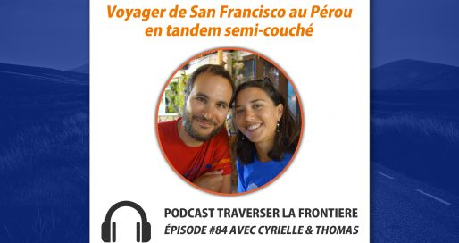 Podcast 84 : Voyager de San Francisoco au Pérou en tandem