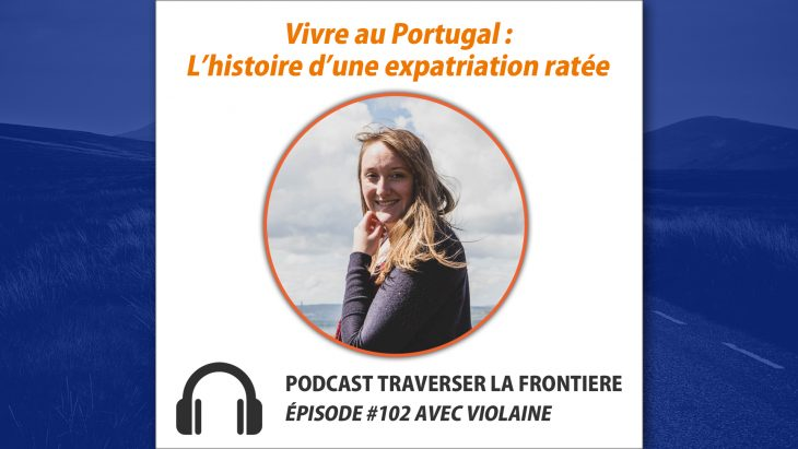podcast expatriation ratée au portugal